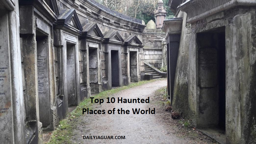 Top 10 Haunted Places of the World