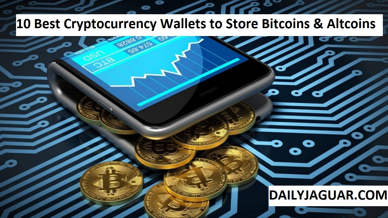 10 Best Cryptocurrency Wallets to Store Bitcoins & Altcoins