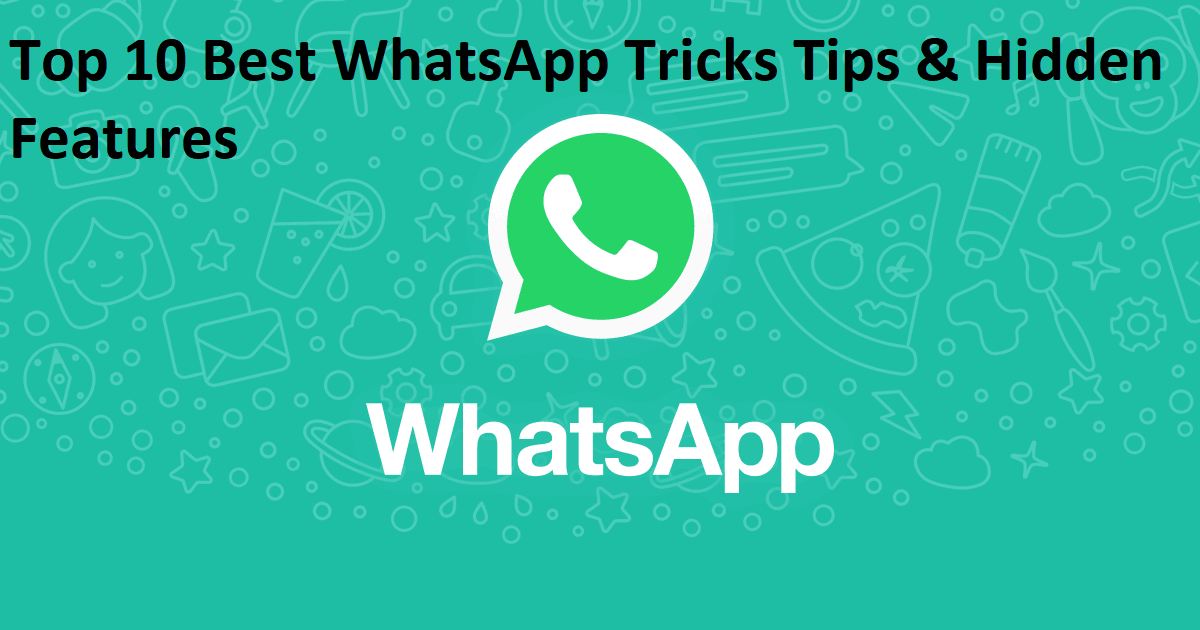 Top 10 Best WhatsApp Tricks Tips & Hidden Features
