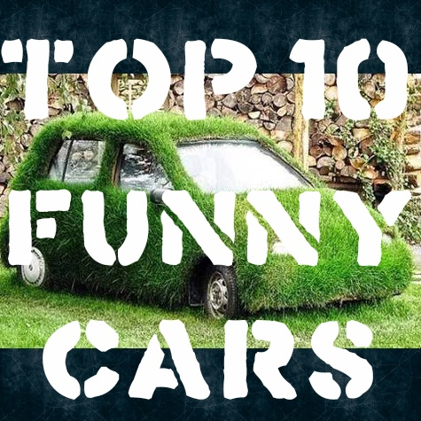 Top 10 Funny Cars of All Time