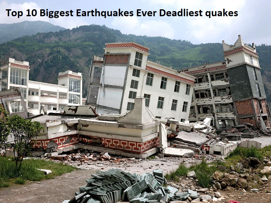 Top 10 Biggest Earthquakes Ever Deadliest quakes