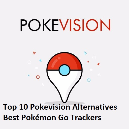 Top 10 Pokevision Alternatives Best Pokémon Go Trackers