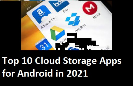 ​Top 10 Cloud Storage Apps for Android in 2021