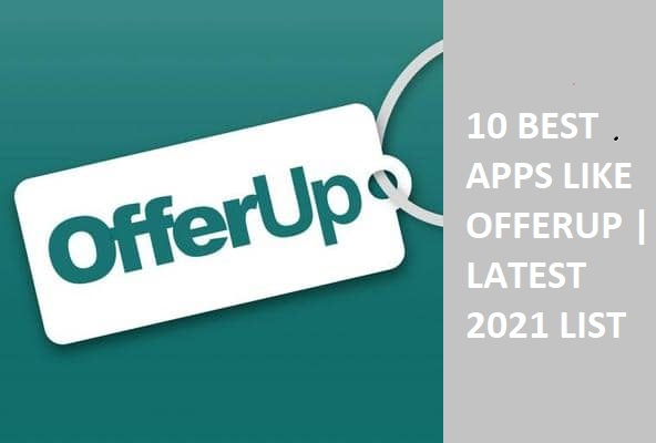 10 BEST APPS LIKE OFFERUP | LATEST 2021 LIST