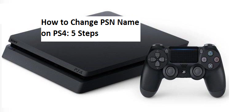 How to Change PSN Name on PS4: 5 Steps