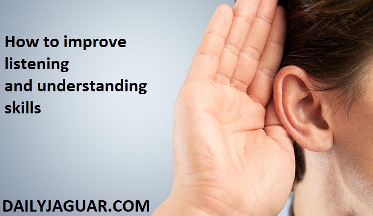 How to improve listening and understanding skills