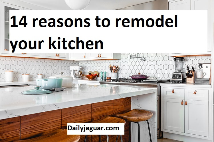 14 reasons to remodel your kitchen