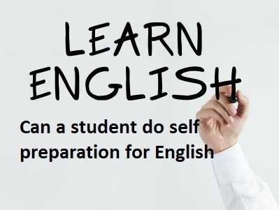 Can a student do self preparation for English