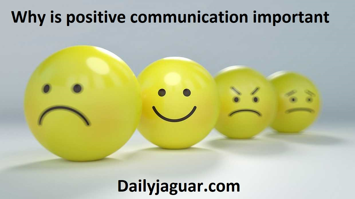 why is positive communication important