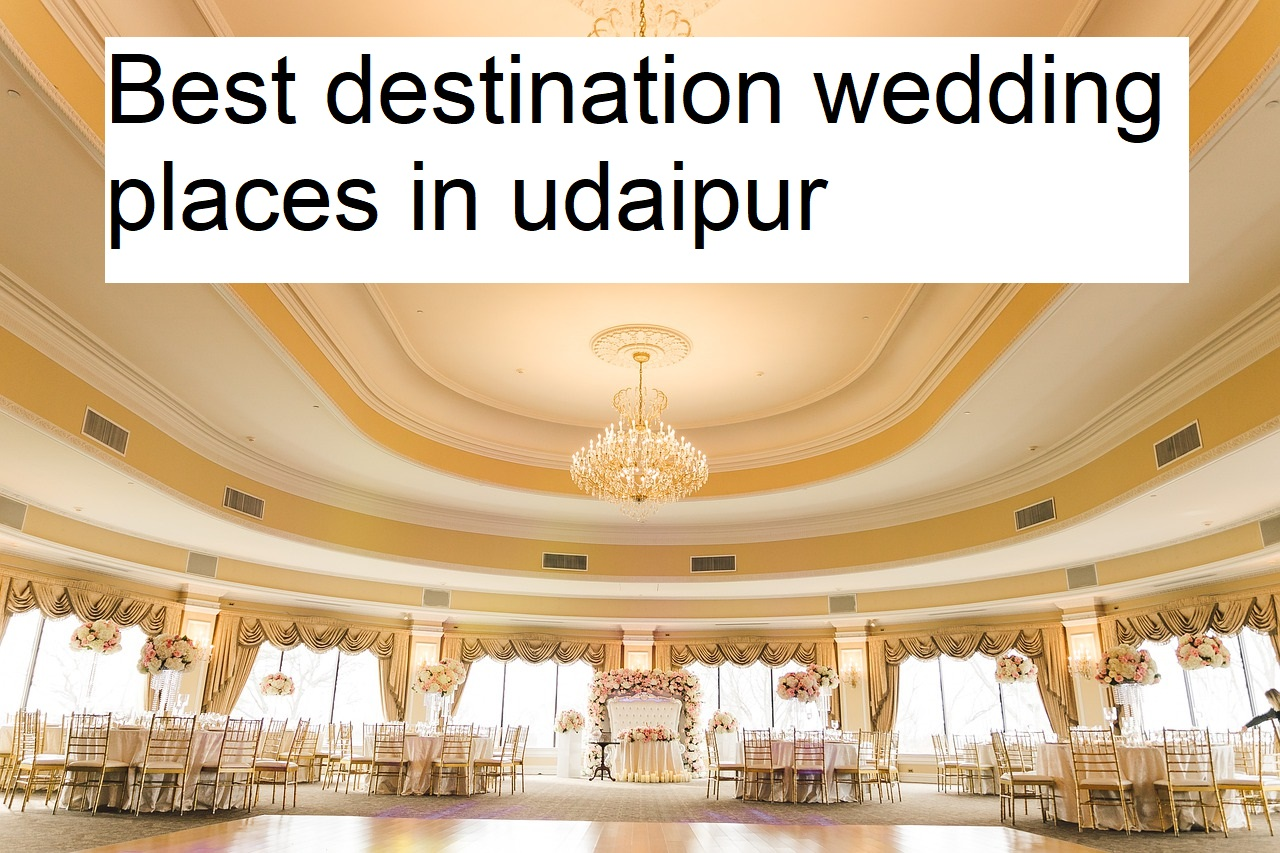 Best destination wedding places in udaipur