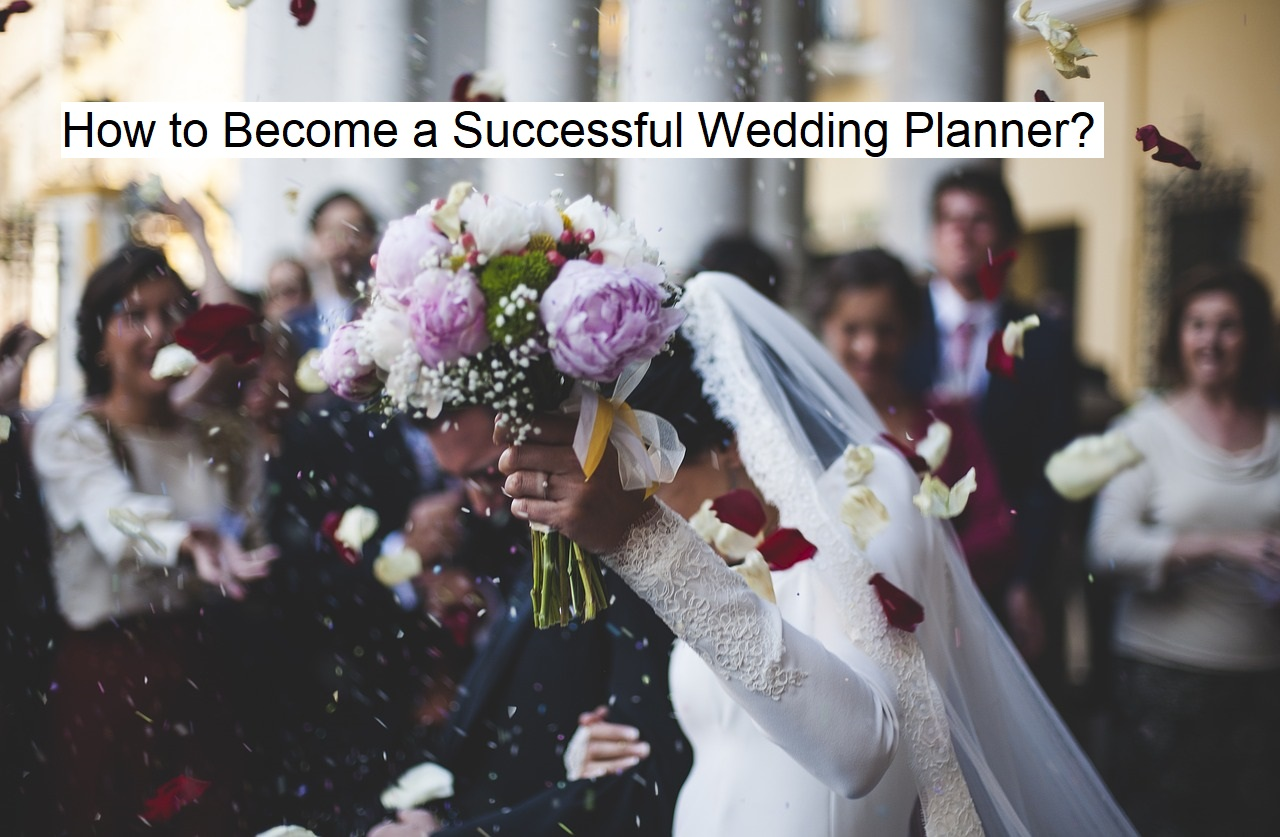 How to Become a Successful Wedding Planner?