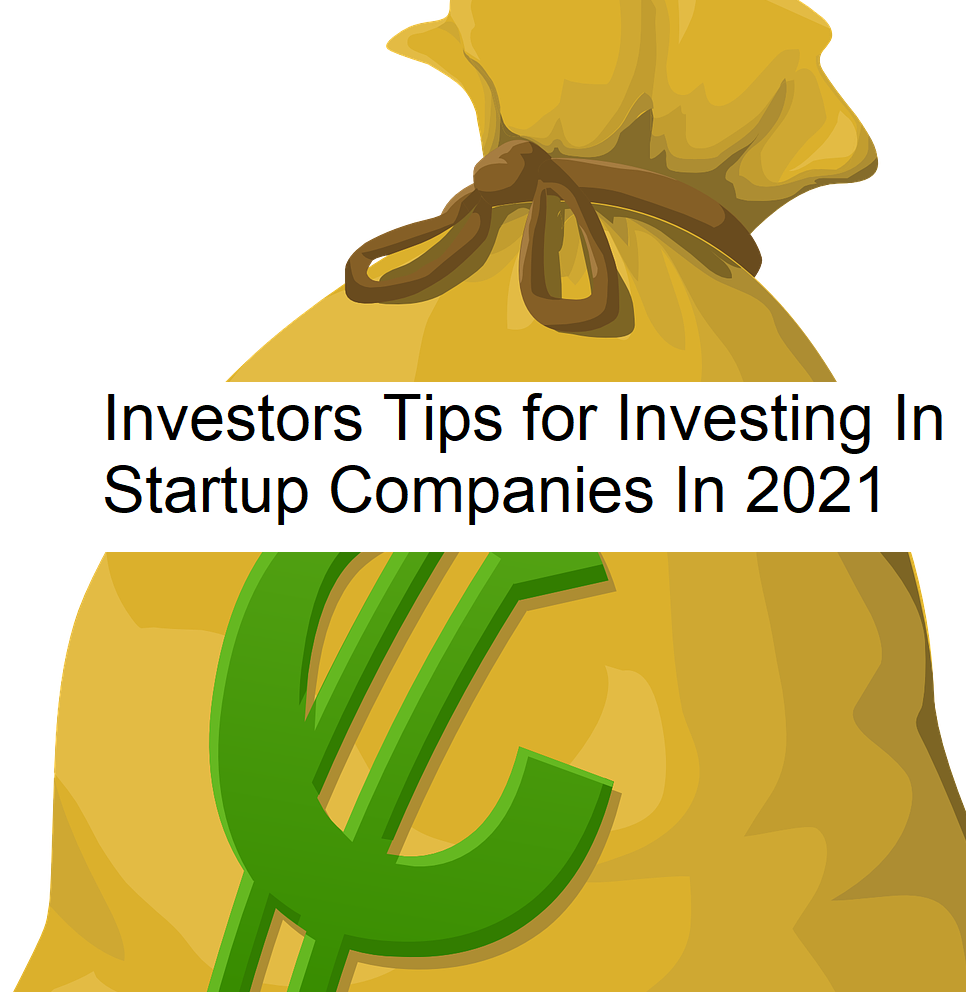 Investors Tips for Investing In Startup Companies In 2021